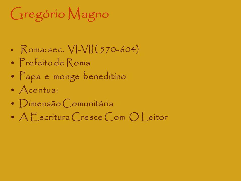 Gregório Magno Prefeito de Roma Papa e monge beneditino Acentua: