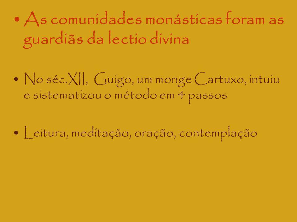 As comunidades monásticas foram as guardiãs da lectio divina