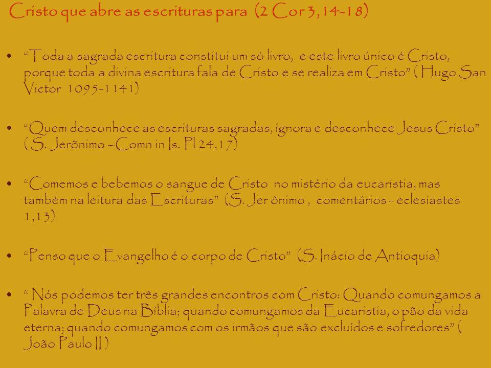 Cristo que abre as escrituras para (2 Cor 3,14-18)