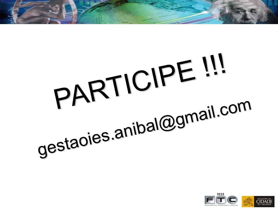 PARTICIPE !!! gestaoies.anibal@gmail.com