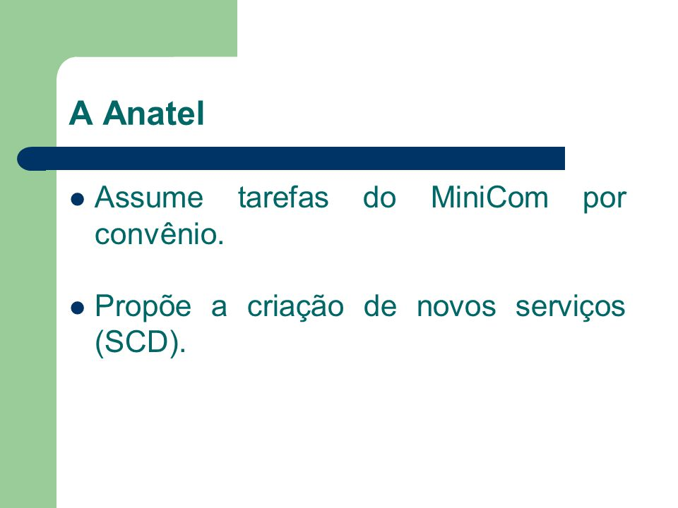 A Anatel Assume tarefas do MiniCom por convênio.
