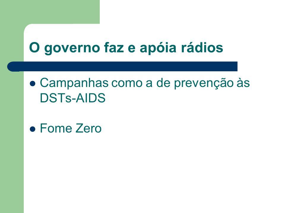 O governo faz e apóia rádios