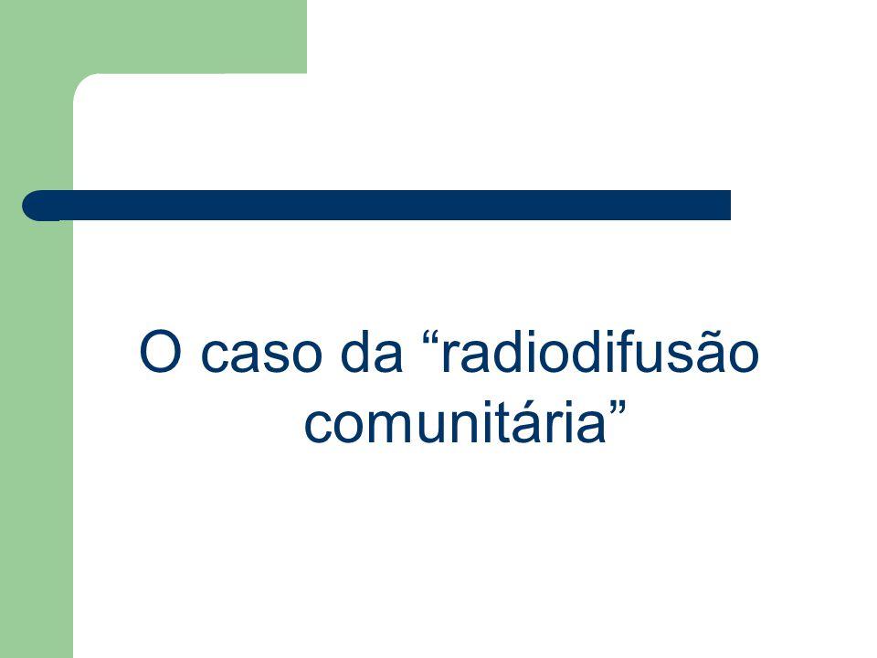 O caso da radiodifusão comunitária