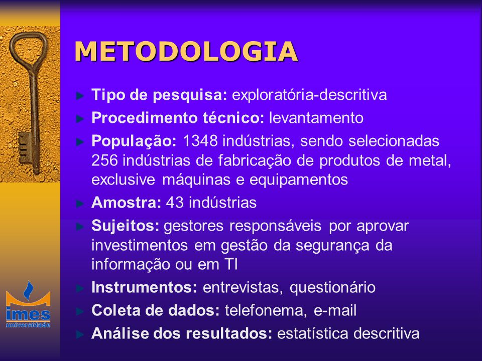METODOLOGIA Tipo de pesquisa: exploratória-descritiva