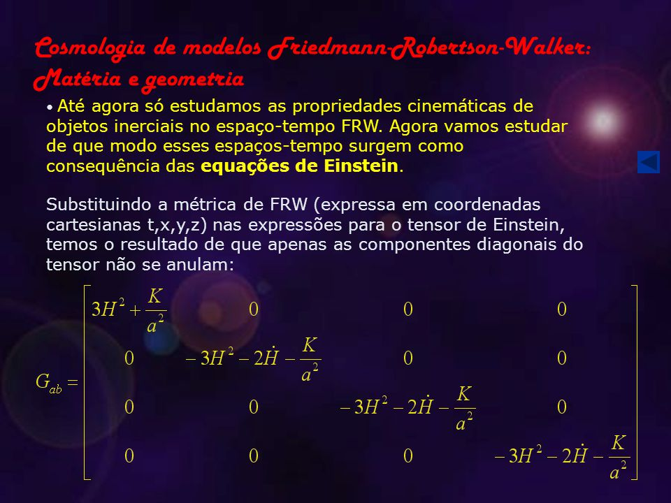 Cosmologia de modelos Friedmann-Robertson-Walker: Matéria e geometria