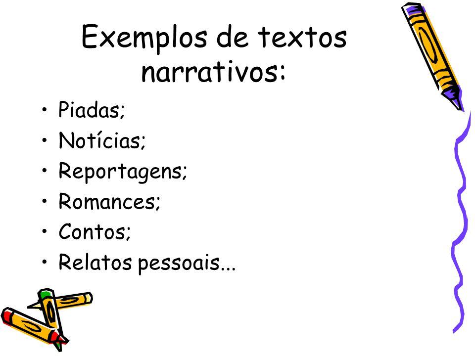Exemplos de textos narrativos: