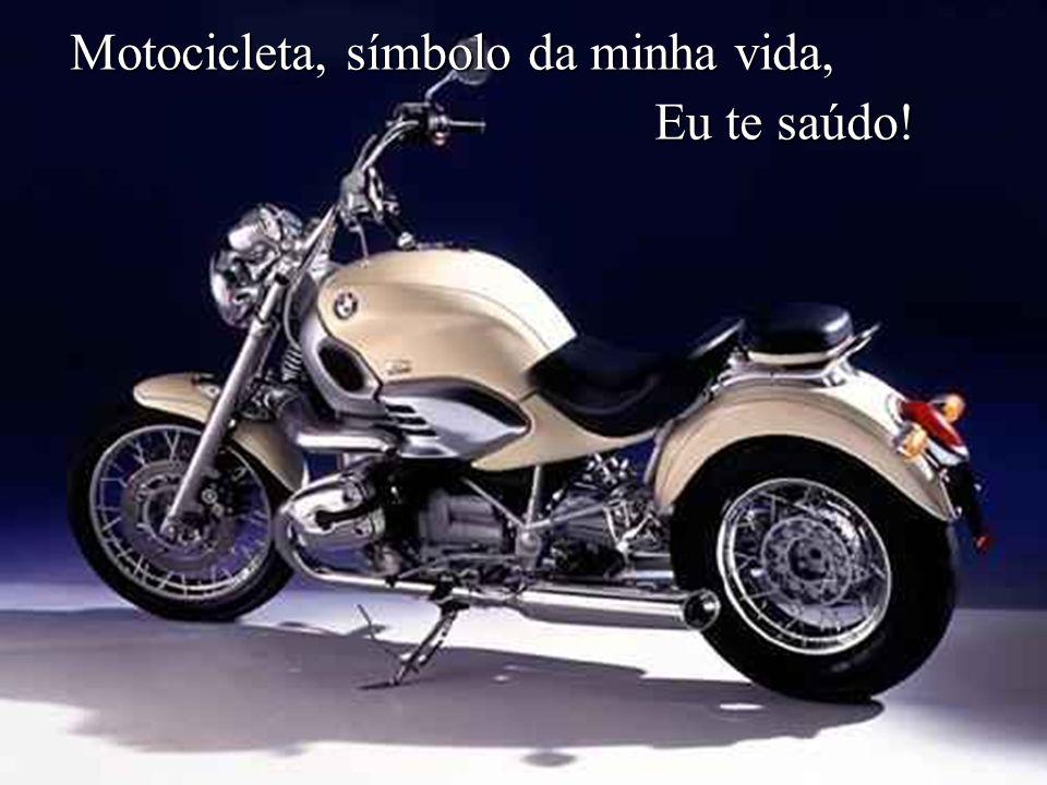 Motocicleta, símbolo da minha vida,