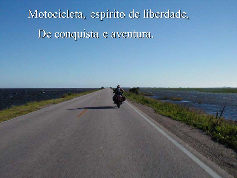 Motocicleta, espírito de liberdade,