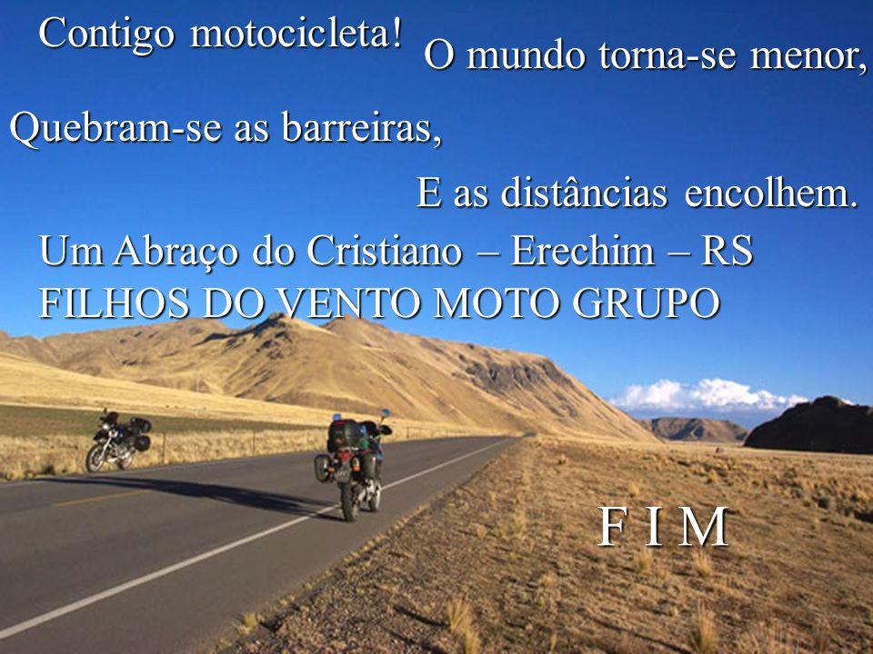 F I M Contigo motocicleta! O mundo torna-se menor,