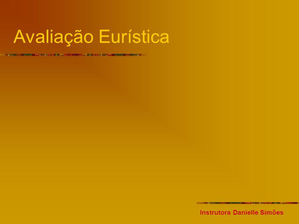 Avaliação Eurística Instrutora Danielle Simões