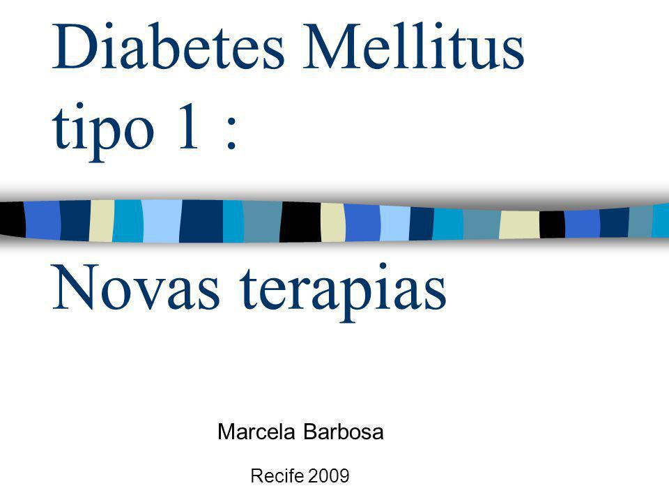 Diabetes Mellitus tipo 1 : Novas terapias