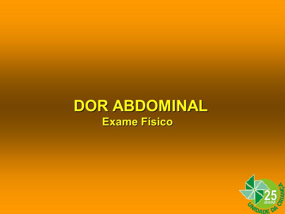 DOR ABDOMINAL Exame Físico