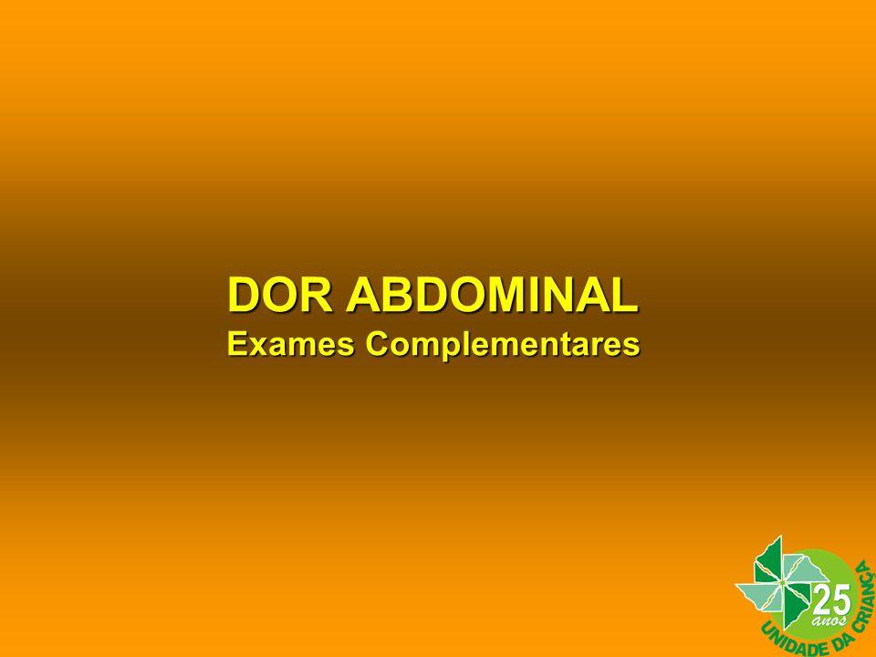 DOR ABDOMINAL Exames Complementares