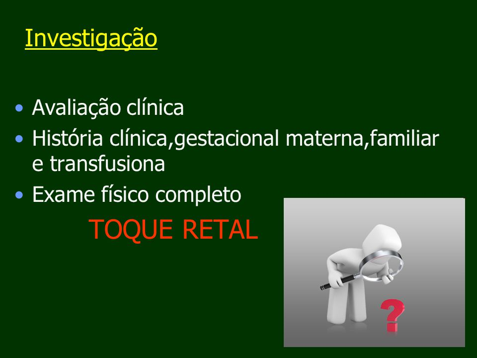 TOQUE RETAL Investigação Avaliação clínica