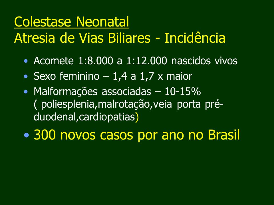 Colestase Neonatal Atresia de Vias Biliares - Incidência