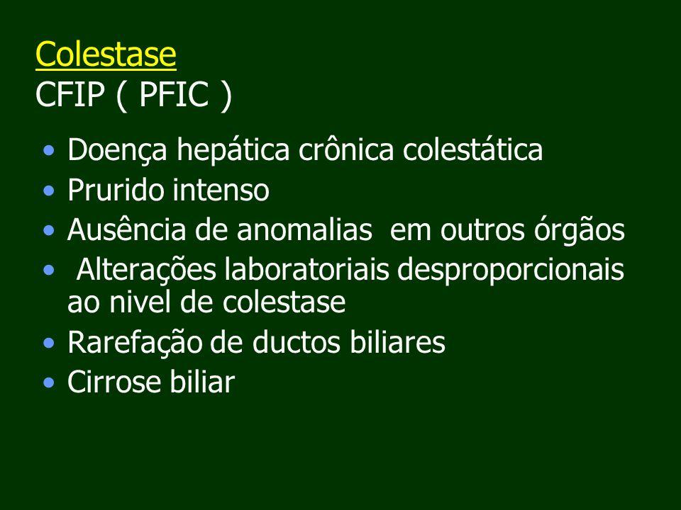Colestase CFIP ( PFIC ) Doença hepática crônica colestática