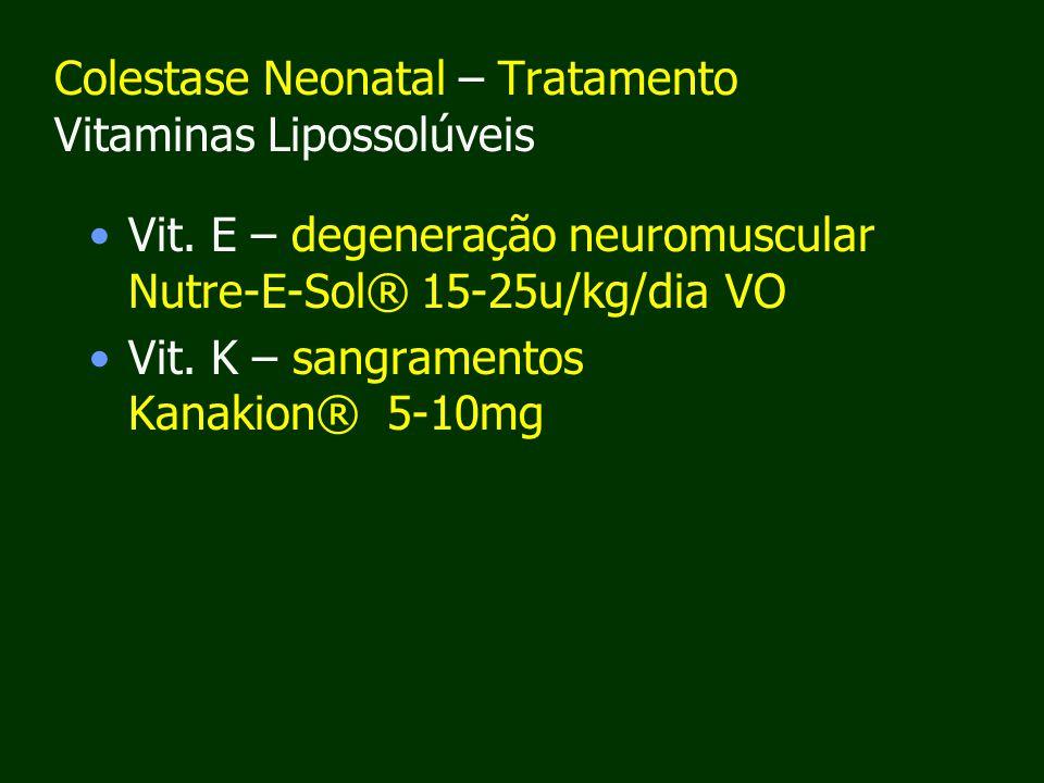 Colestase Neonatal – Tratamento Vitaminas Lipossolúveis