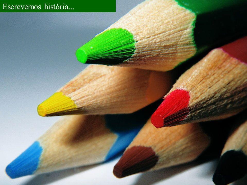 Escrevemos história...