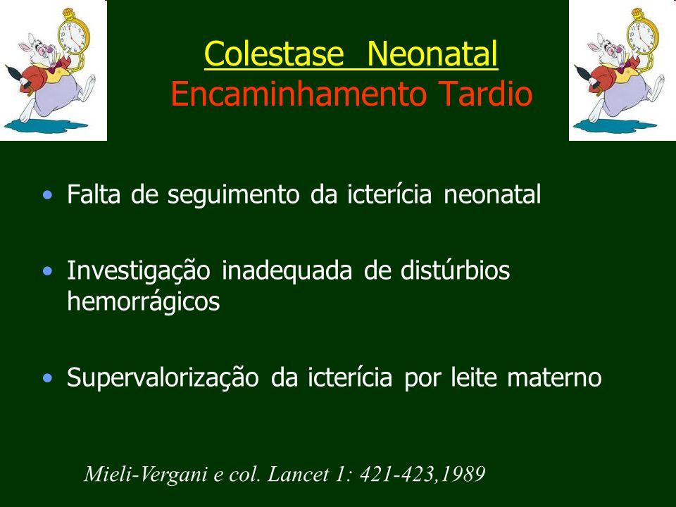 Colestase Neonatal Encaminhamento Tardio