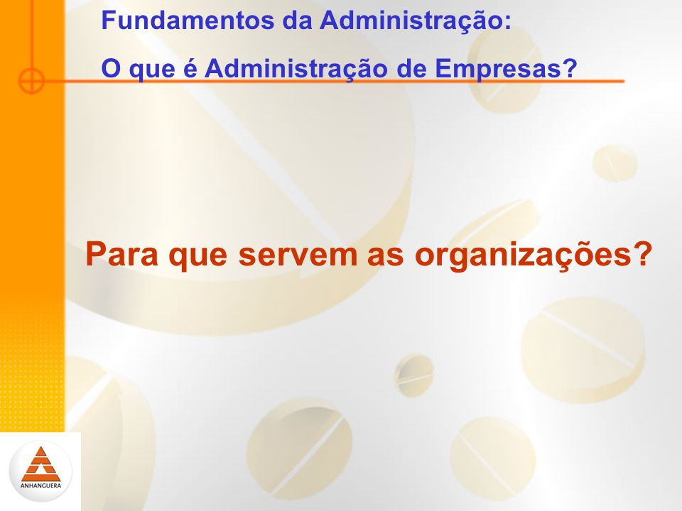 Para que servem as organizações
