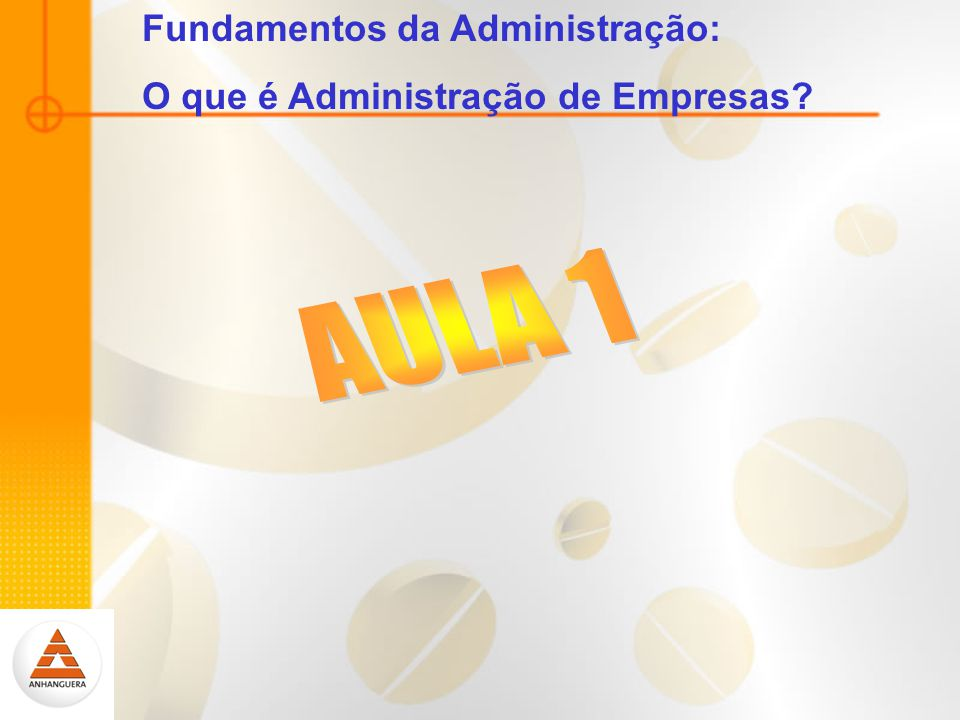 AULA 1 Fundamentos da Administração: