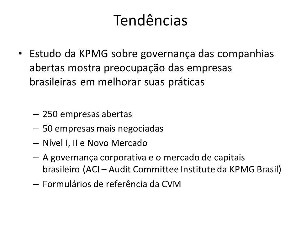 Tendências Estudo da KPMG sobre governança das companhias abertas mostra preocupação das empresas brasileiras em melhorar suas práticas.