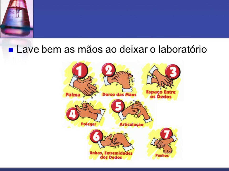 Lave bem as mãos ao deixar o laboratório