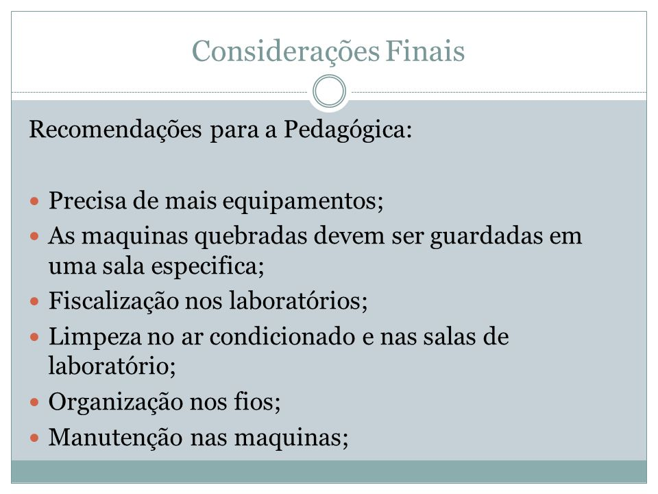 Considerações Finais Recomendações para a Pedagógica: