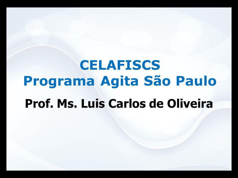 CELAFISCS Programa Agita São Paulo Prof. Ms. Luis Carlos de Oliveira
