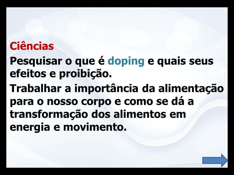 Ciências Pesquisar o que é doping e quais seus efeitos e proibição.