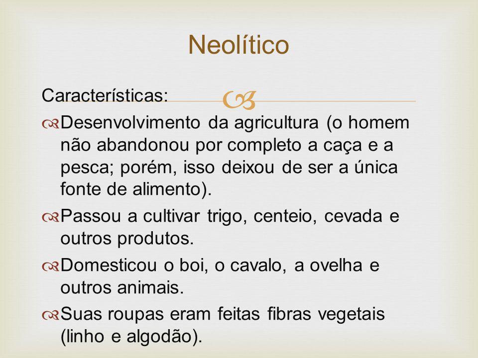 Neolítico Características: