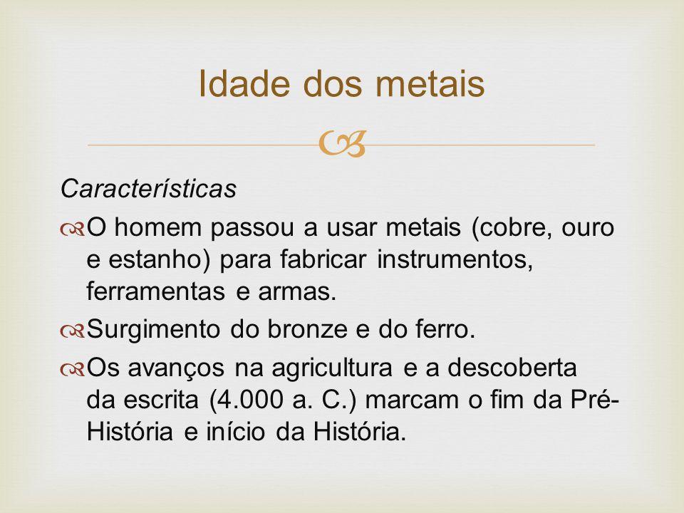 Idade dos metais Características