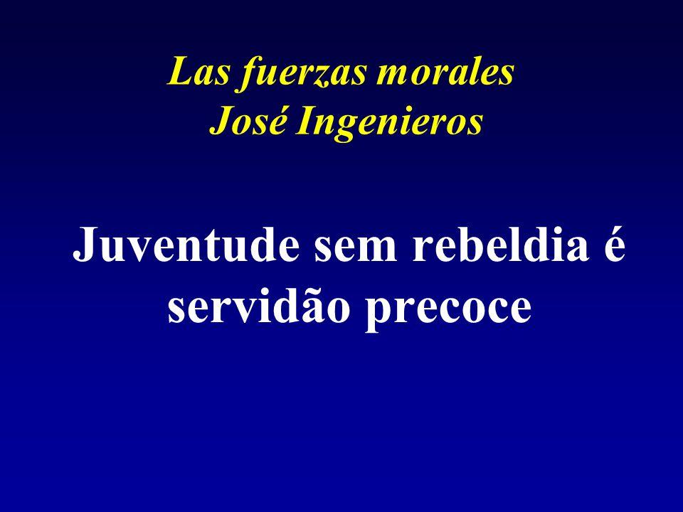 Las fuerzas morales José Ingenieros