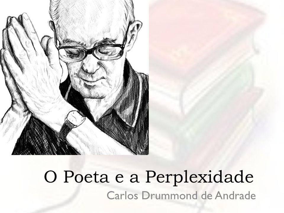 O Poeta e a Perplexidade