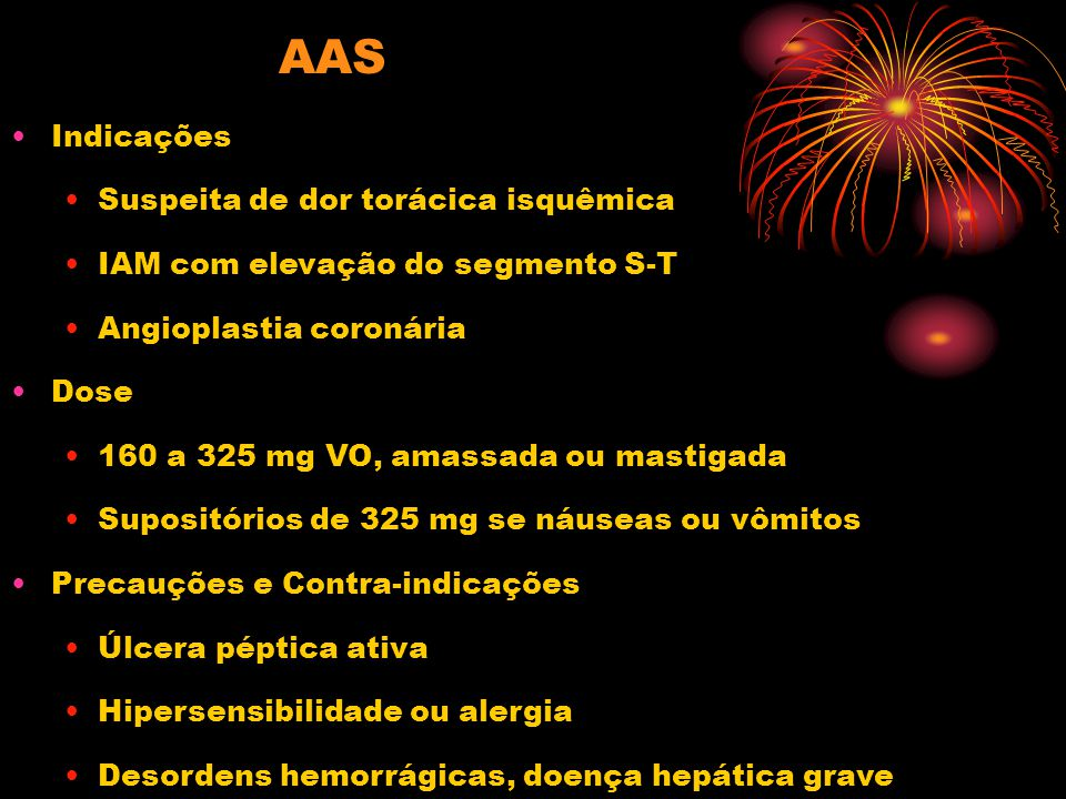 AAS Indicações Suspeita de dor torácica isquêmica