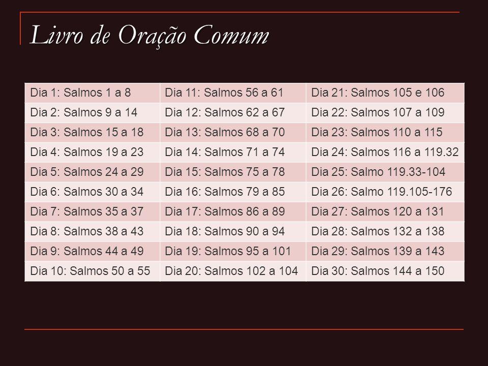 Livro de Oração Comum Dia 1: Salmos 1 a 8 Dia 11: Salmos 56 a 61