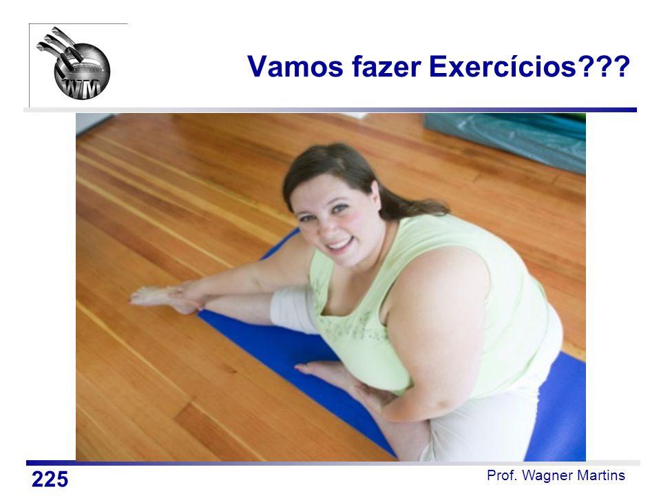 Vamos fazer Exercícios