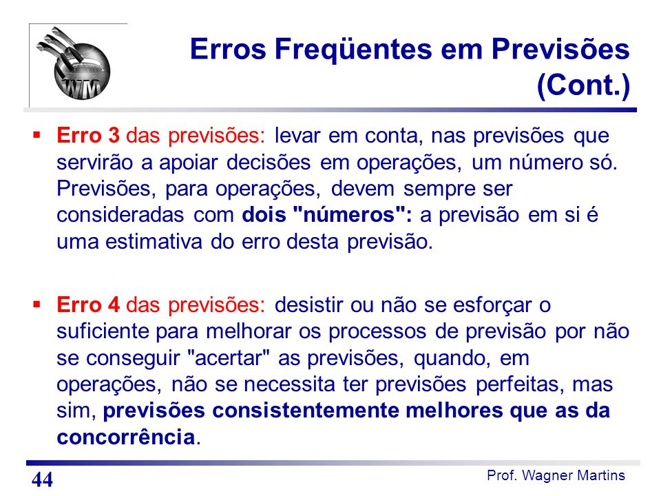 Erros Freqüentes em Previsões (Cont.)