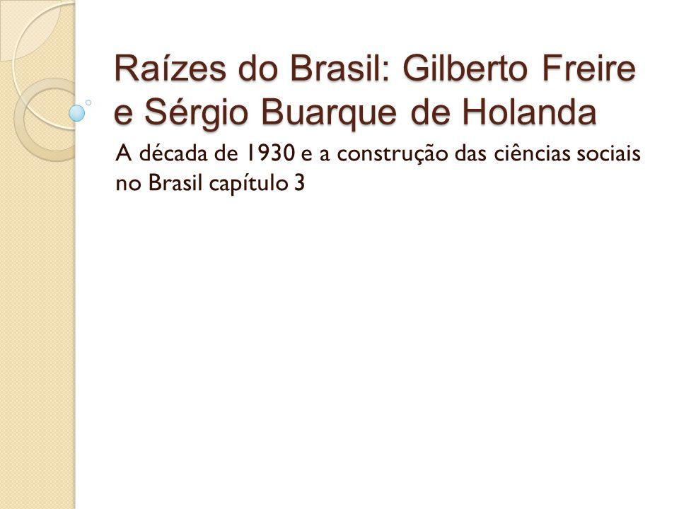 Raízes do Brasil: Gilberto Freire e Sérgio Buarque de Holanda