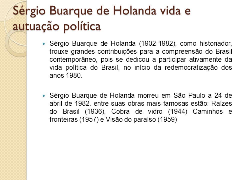 Sérgio Buarque de Holanda vida e autuação política
