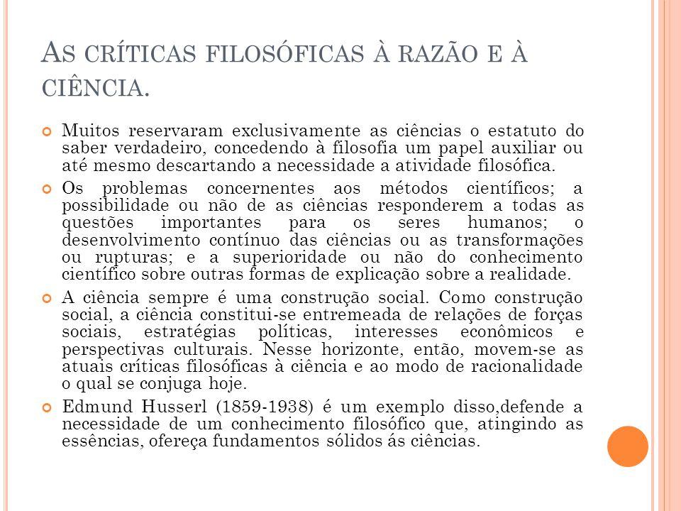 As críticas filosóficas à razão e à ciência.