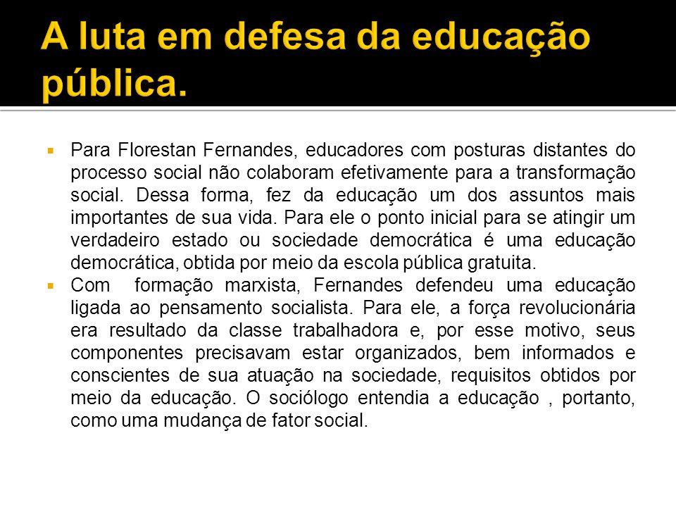 A luta em defesa da educação pública.