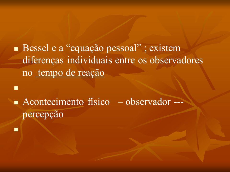 Bessel e a equação pessoal ; existem diferenças individuais entre os observadores no tempo de reação