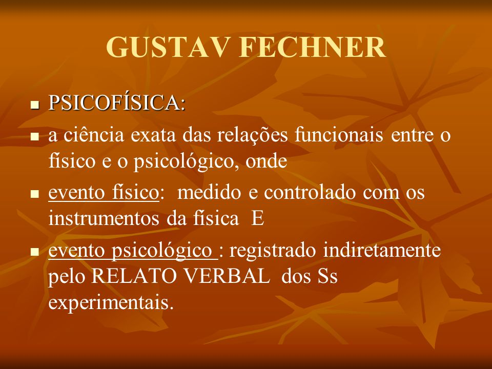 GUSTAV FECHNER PSICOFÍSICA: