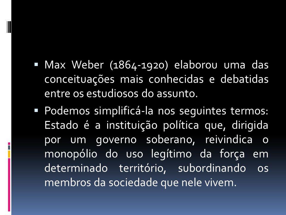 Max Weber (1864-1920) elaborou uma das conceituações mais conhecidas e debatidas entre os estudiosos do assunto.