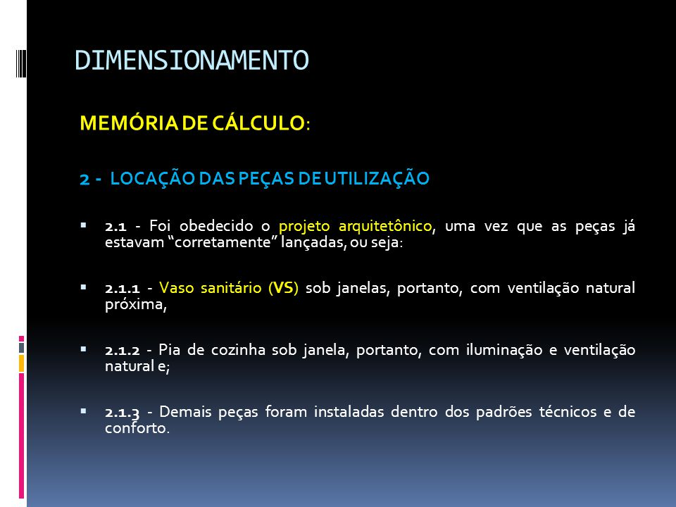 DIMENSIONAMENTO MEMÓRIA DE CÁLCULO: