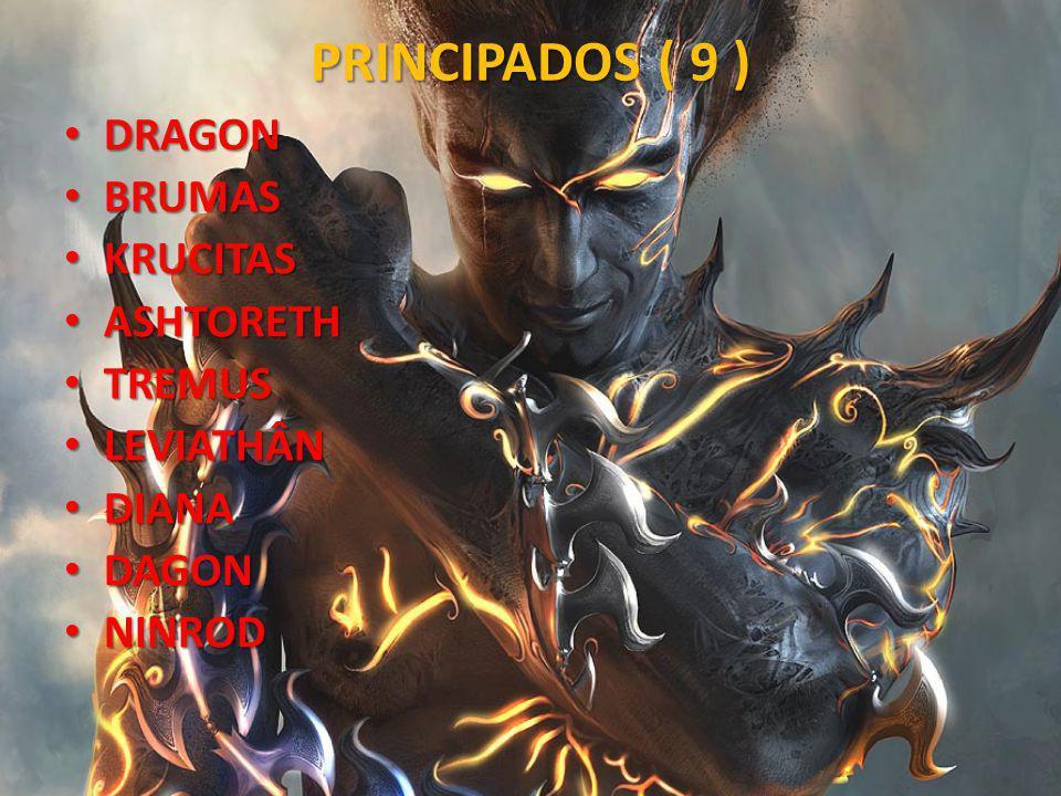 PRINCIPADOS ( 9 ) DRAGON BRUMAS KRUCITAS ASHTORETH TREMUS LEVIATHÂN