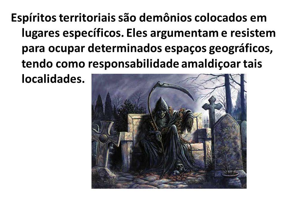 Espíritos territoriais são demônios colocados em lugares específicos
