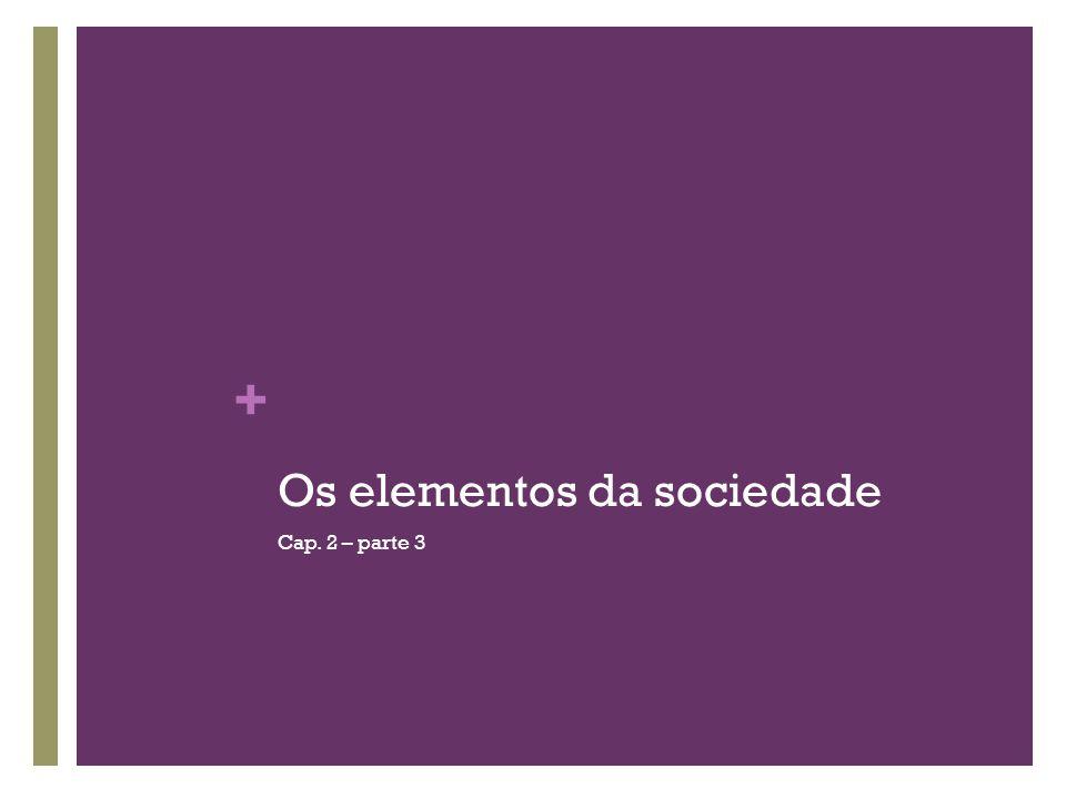 Os elementos da sociedade