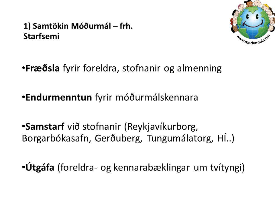 1) Samtökin Móðurmál – frh. Starfsemi